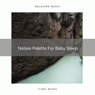 Noises Palette For Baby Sleep