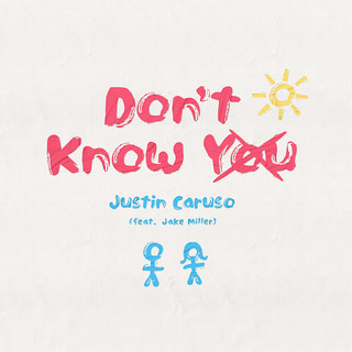 Don't Know Me (Feat. Jake Miller)