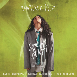 Growing Pains (Remixes Pt. 2)