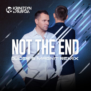 Not The End (Slider & Magnit Remix)