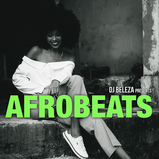 Dj Beleza Presents Afrobeats