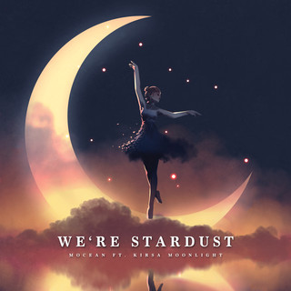 We\'re Stardust (Feat. Kirsa Moonlight)