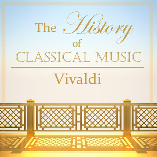 The History Of Classical Music - Vivaldi