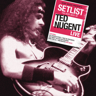 Setlist:The Very Best Of Ted Nugent Live
