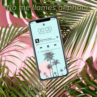 No Me Llames Al Phone