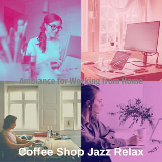 Ambiance For Working From Home