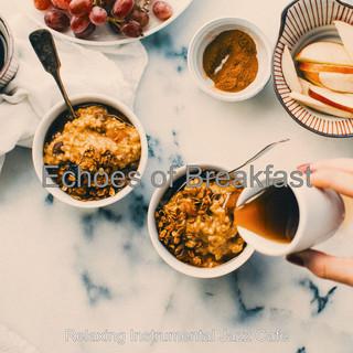 Echoes Of Breakfast