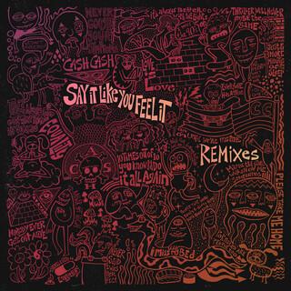 Say It Like You Feel It (Remixes)