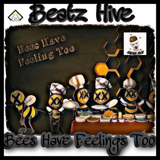 Bees Have Feelings Too ! ! ! !