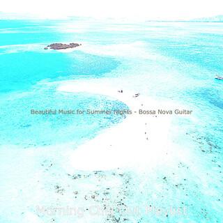Beautiful Music For Summer Nights - Bossa Nova Guitar
