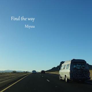 Find the way (日本電影「40萬分之1」主題曲)