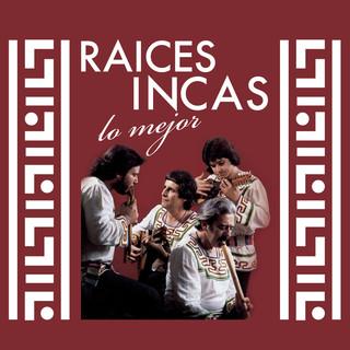 Raices Incas, Lo Mejor
