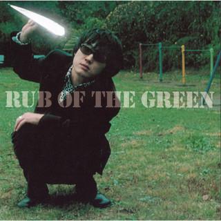 RUB OF THE GREEN (ラブオブザグリーン)