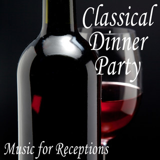 Classical Dinner Party:Music For Receptions