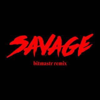Savage (Bitmastr Remix)