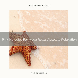 Pink Melodies For Mega Relax, Absolute Relaxation