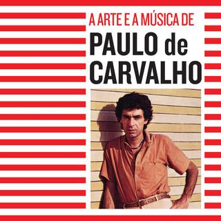 A Arte E A Música De Paulo De Carvalho