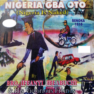 Nigeria Gba Oto - Nigeria Is Naked (With His Victorious Friends)