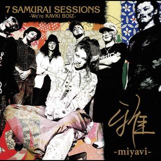7 SAMURAI SESSIONS - We\'re KAVKI BOIZ -