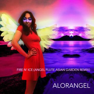 Fire N\' Ice (Angel Flute Asian Garden Remix)