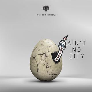 Ain't No City