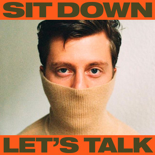 Sit Down, Let's Talk