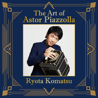 The Art Of Astor Piazzolla