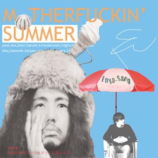 M●THERFUCKIN' SUMMER