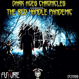 Dark Ages Chronicles - The Red Handle Pandemic PT1