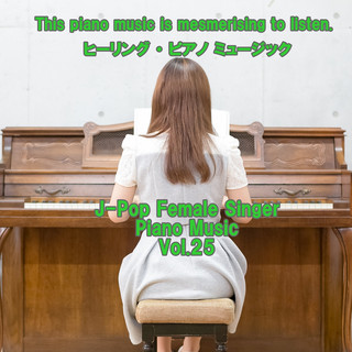angel piano J-Pop Female Singer Piano Music Vol.25 (Angel Piano J-Pop Female Singer Piano Music Vol. 25)