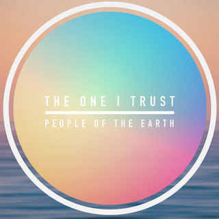The One I Trust