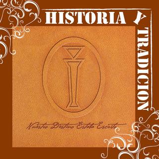 Historia Y Tradicion - Nuestro Destino Estaba Escrito