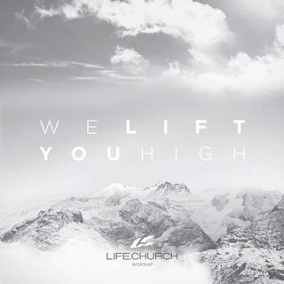 We Lift You High