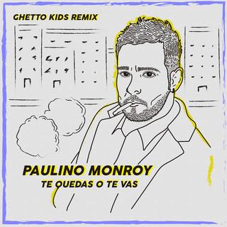 Te Quedas O Te Vas (Feat. Ghetto Kids) (Remix)