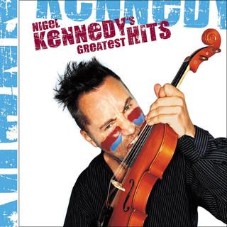 Nigel Kennedy\'s Greatest Hits (Single CD Version)