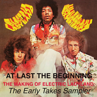 At Last...The Beginning - The Making Of Electric Ladyland:The Early Takes Sampler