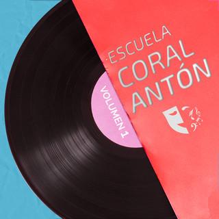 Coral Antón Escuela De Teatro Musical (Vol. 1)