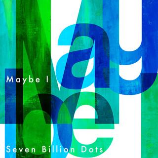 Maybe I (メイビーアイ)