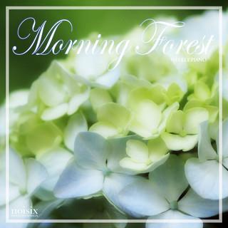 モーニング.フォレスト ~ 爽やかな朝の目覚め ~