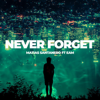 Never Forget (Feat. Eam)