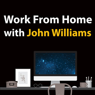 Work From Home With John Williams