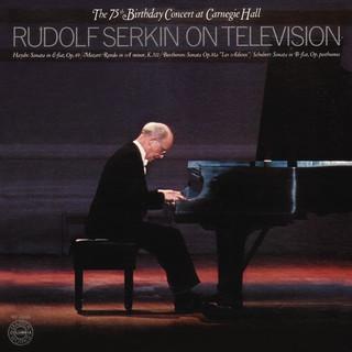 Rudolf Serkin - The 75th Birthday Concert At Carnegie Hall, December 15, 1977