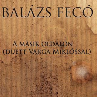 A Masik Oldalon (Duett Varga Miklossal)