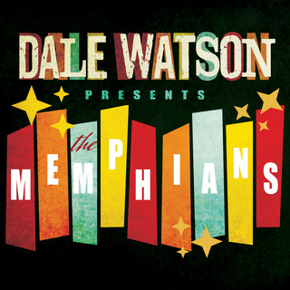 Dale Watson Presents:The Memphians