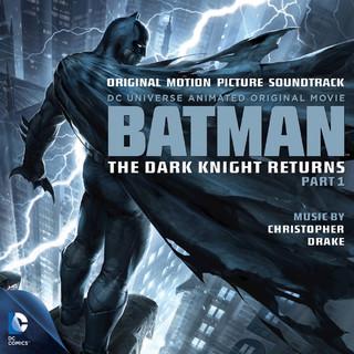 Batman:The Dark Knight Returns, Pt. 1 (Original Motion Picture Soundtrack)