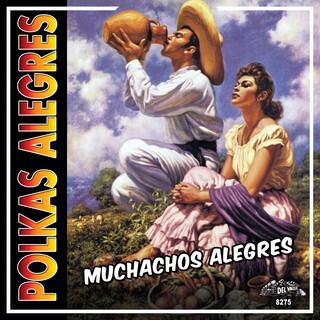 Muchachos Alegres (Polkas Alegres)
