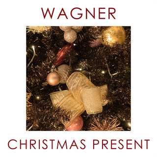 Wagner - Christmas Present