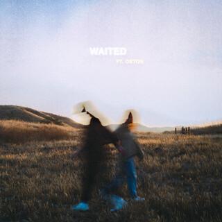 Waited (Feat. OSTON)