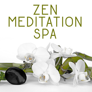 Zen Meditation Spa - Nature Sounds For Massage, Wellness, Spa Relaxation, Healing Music To Calm Down, Stress Relief, Spa Dreams, Relax, Massage Therapy