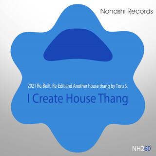 I Create House Thang